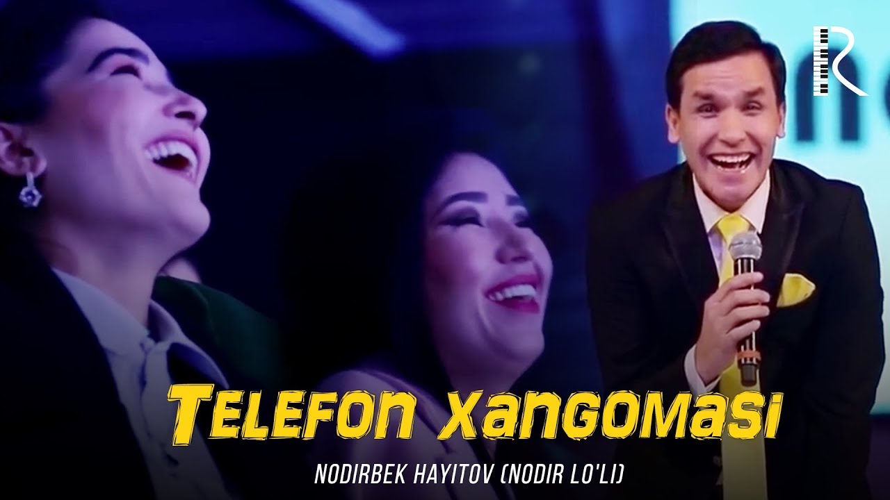 Nodirbek Hayitov (Nodir Lo'li) - Telefon xangomasi 2018