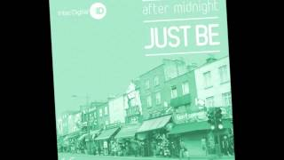 Just Be - After Midnight (Original Mix)