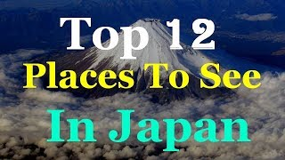 Japan - Top 12 Tourist Attractions thumbnail