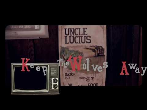 Uncle Lucius - Keep the Wolves Away - Lyrics