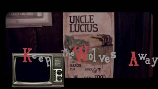 Uncle Lucius Keep the Wolves Away - Lyrics.mp3