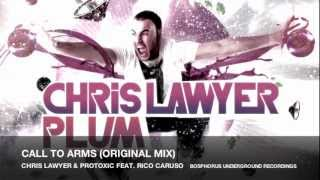 Chris Lawyer & Protoxic feat. Rico Caruso - Call To Arms (Original Mix)