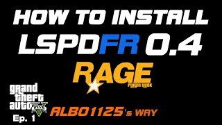 HOW TO INSTALL LSPDFR & RAGEPluginHook GTA5 POLICE MOD TUTORIAL PC | Learn Modding GTA5 Albo's Way 1