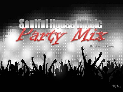 Soulful House Music - PARTY mix