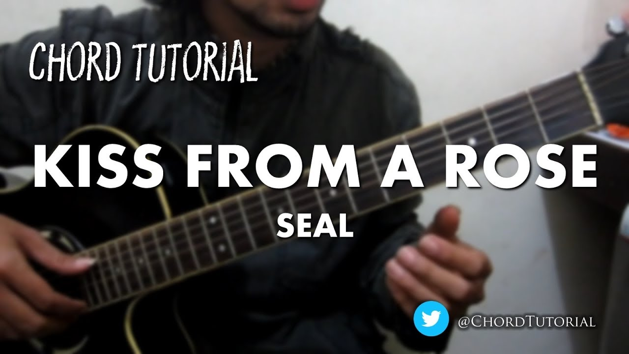 Kiss From A Rose Seal Chord Youtube