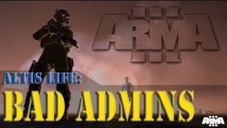 ArmA 3 - Altis Life - Bad Admins - Seal Team Sloth server (STS clan)