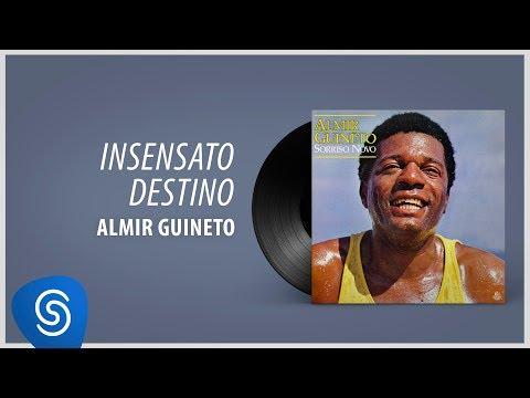 Almir Guineto - Insensato Destino (Álbum: Sorriso Novo)