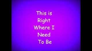 Right Where I Need To Be-Gary Allan (lyrics)
