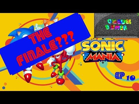 Sonic Mania THE FINALE?!? (Casual Gamer)