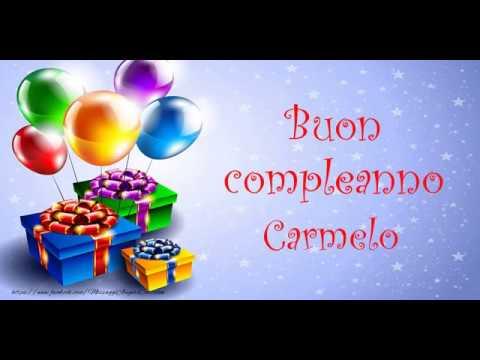 Tanti Auguri Di Buon Compleanno Carmelo Youtube