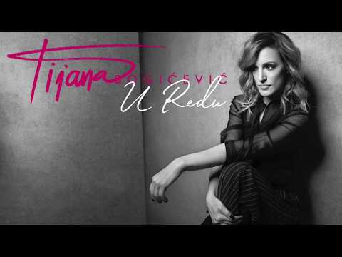 Tijana Bogicevic - U redu  (Official Audio 2018)
