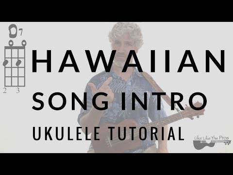 Hawaiian Ukulele Music Introduction Tutorial (with Chords)