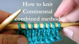 How to knit continental combined knitting method : Knitting lessons for beginners