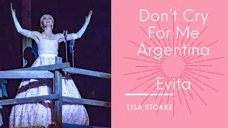 Don't Cry For Me Argentina — Evita — Lisa Stokke