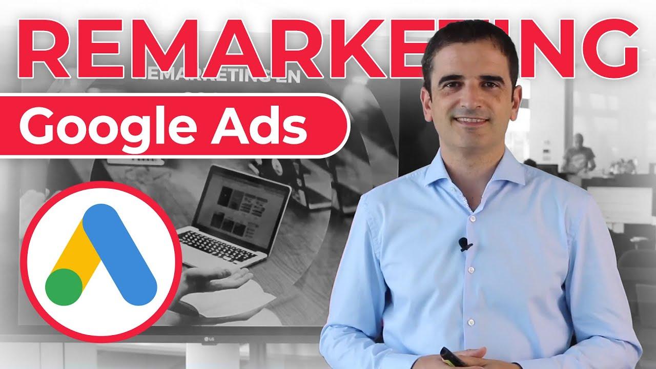 Remarketing Google Ads – ¿Cómo hacer?
