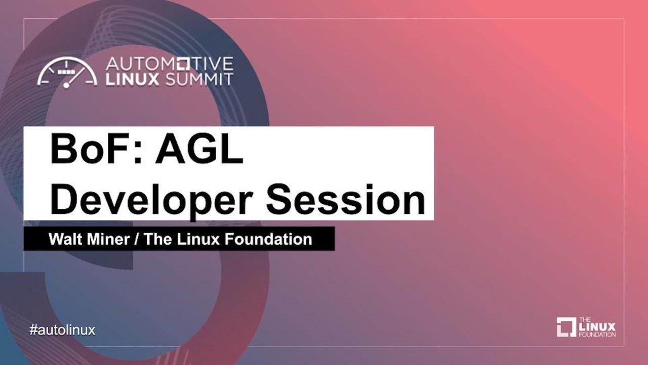 Download BoF: AGL Developer Session - Walt Miner, The Linux Foundation