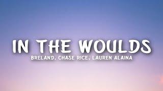 BRELAND, Chase Rice, Lauren Alaina - In The Woulds (Lyrics)