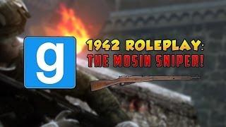 THE MOSIN SNIPER! (Garry