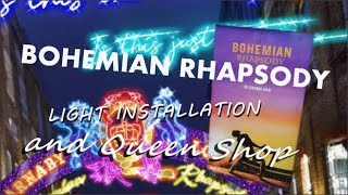 Baixar [448] Bohemian Rhapsody Light Installation and Queen Store (2018)