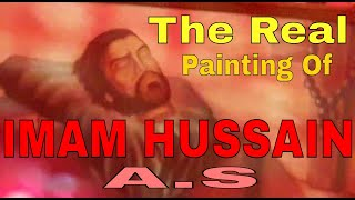 Real Painting Of IMAM HUSSAIN A.S In Iraq Masjid E Hanana (Part 2)