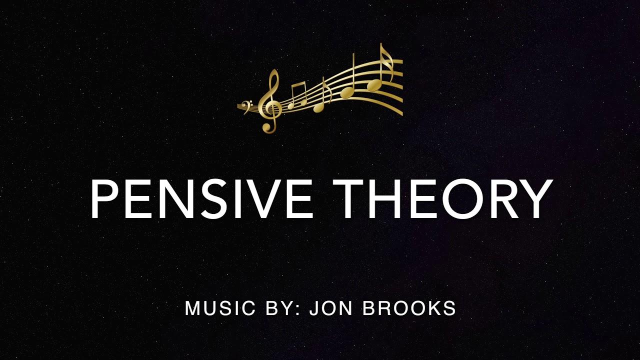 Pensive Theory Jon Brooks Pensive Sentimental And Sorrowful Instrumental Music Youtube