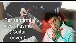 Per Sentirmi Vivo - Fasma, Sanremo 2020 (Guitar Cover)
