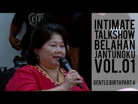 Intimate Talkshow Belahan Jantungku Vol.01 - GENTLE BIRTH PART 4