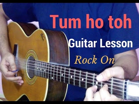 tum ho toh guitar lesson | rock on - YouTube