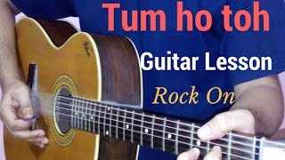 tum ho toh guitar lesson | rock on