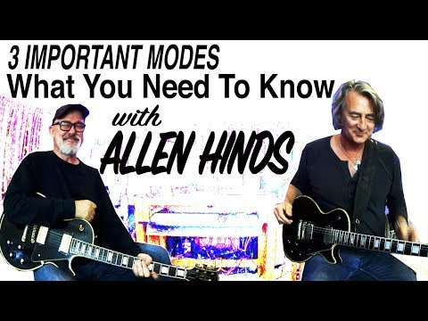 What You Need To Know | The 3 Most Important Modes | Allen Hinds | Tim Pierce | Guitar Lesson