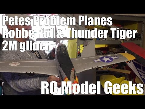 Petes Problem Planes Robbe P51 & Thunder tiger 2M Glider RC Model Geeks