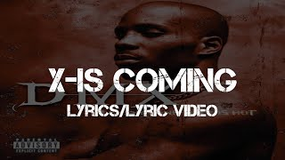 DMX - X-Is Coming (Lyrics/Lyric Video)