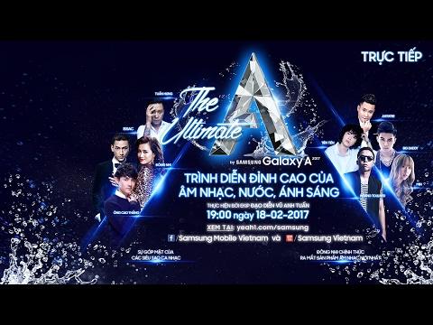[LIVE] Đêm đỉnh cao The Ultimate A - Ra mắt Galaxy A 2017 tại Hà Nội