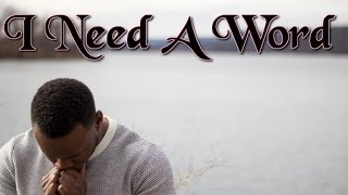 New Traditional Gospel Music| I Need A Word | Tyshan Knight