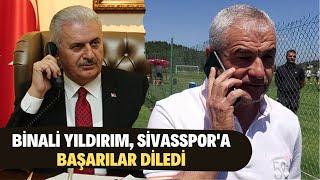 Binali Yıldırım, Sivasspor'a başarılar diledi