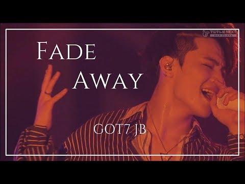 [GOT7 JB] Fade Away
