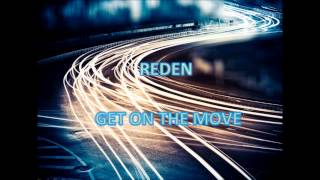 Reden - Get On The Move (Original Mix)