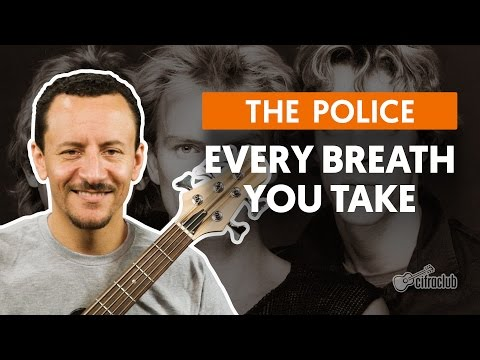 Every Breath You Take - The Police (aula De Baixo)