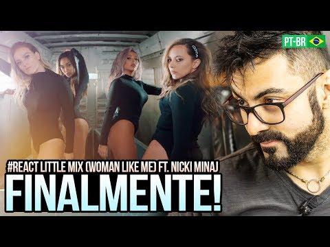 REAGINDO a Little Mix - Woman Like Me   ft Nicki Minaj