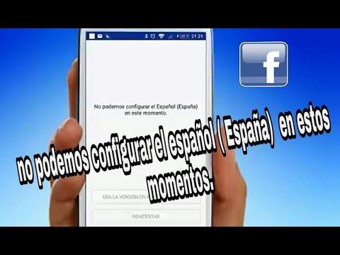 facebook no podemos configurar el español de españa en estos momentos