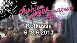 Fashion Night & Culture Kotkassa 6.-8.9.2013