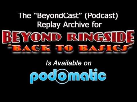 "Beyond Ringside ""Back To Basics"" - November 3, 2015 - Hour Three"