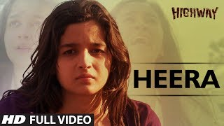 Heera || Highway | Video Song | A.R Rahman | Alia Bhatt, Randeep Hooda