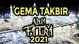 Takbiran Merdu Idul Fitri 2021 Gema Takbir Idul Fitri