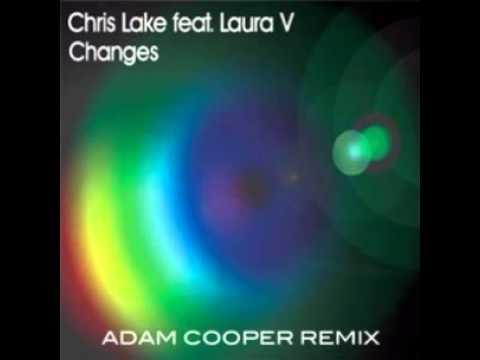 Chris Lake  feat. Laura V - Changes (Adam Cooper Remix)