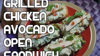 Grilled Chicken & Avocado Salad Recipe - Open Top Sandwich