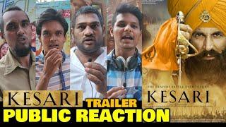 KESARI Movie Trailer | Public Reaction | Akshay Kumar, Parineeti Chopra | Releasing On Holi 2019