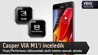 Casper VIA M1 akıllı telefon inceleme videosu