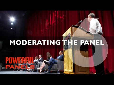 How to Moderate a Panel Discussion: Moderating the Panel (Video #6)