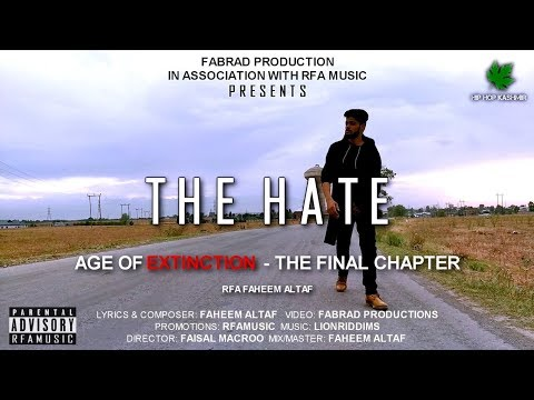 "Hip Hop Kashmir | THE HATE - RFA Faheem Altaf | Intro Track For The Album ""Age Of Extinction"""